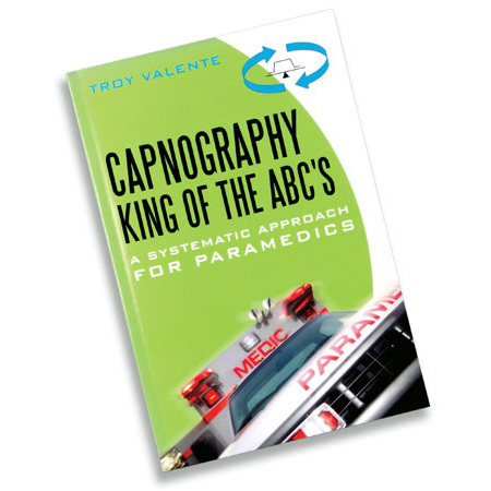 Capnography, King of the ABCs - A Systematic Approach for Paramedics