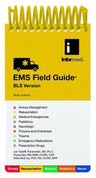 Informed<sup>®</sup> Pocket Field Guides, EMS Field Reference, BLS Version, 9th Edition